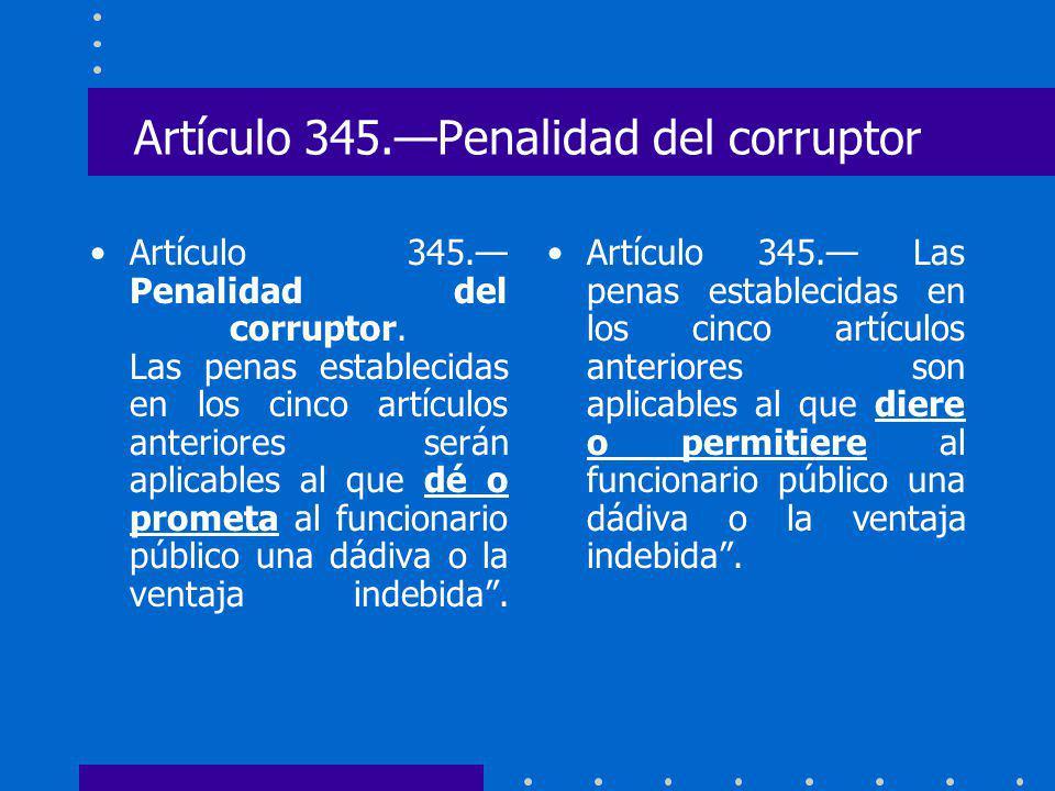 Artículo 345.—Penalidad del corruptor