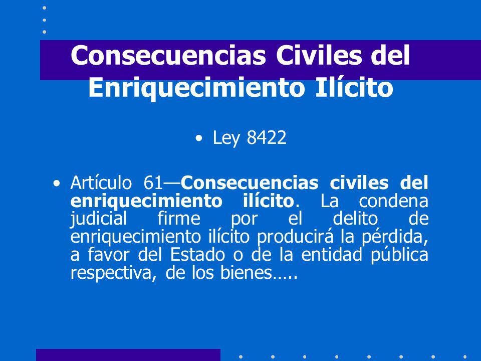 Consecuencias Civiles del Enriquecimiento Ilícito