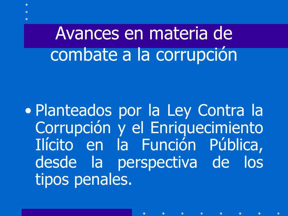 Avances en materia de combate a la corrupción