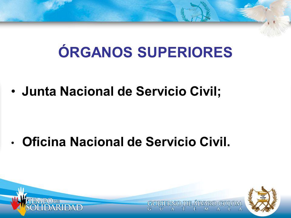 ÓRGANOS SUPERIORES Junta Nacional de Servicio Civil;