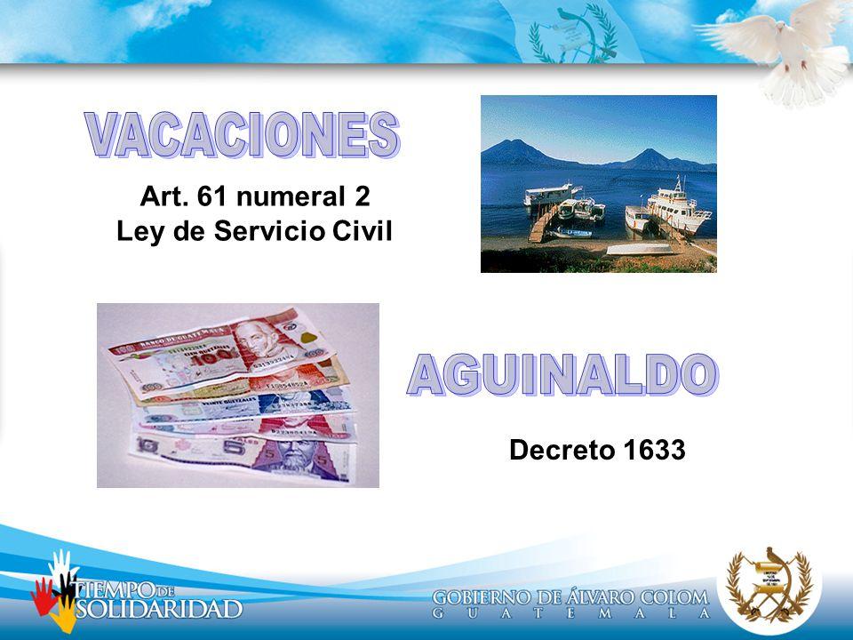 VACACIONES AGUINALDO Art. 61 numeral 2 Ley de Servicio Civil