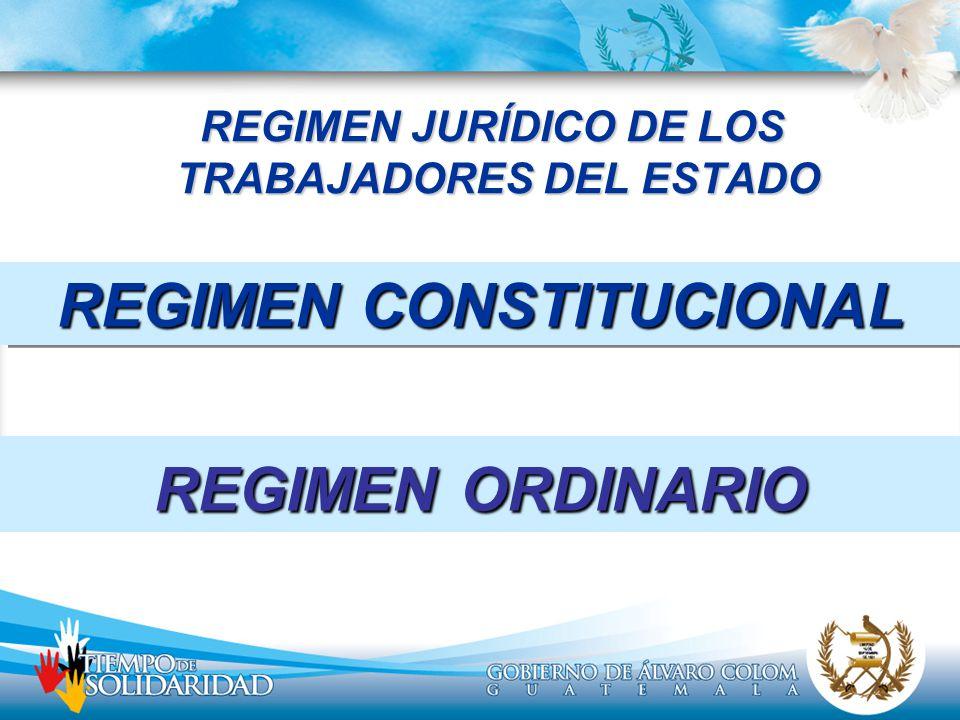 REGIMEN JURÍDICO DE LOS TRABAJADORES DEL ESTADO REGIMEN CONSTITUCIONAL