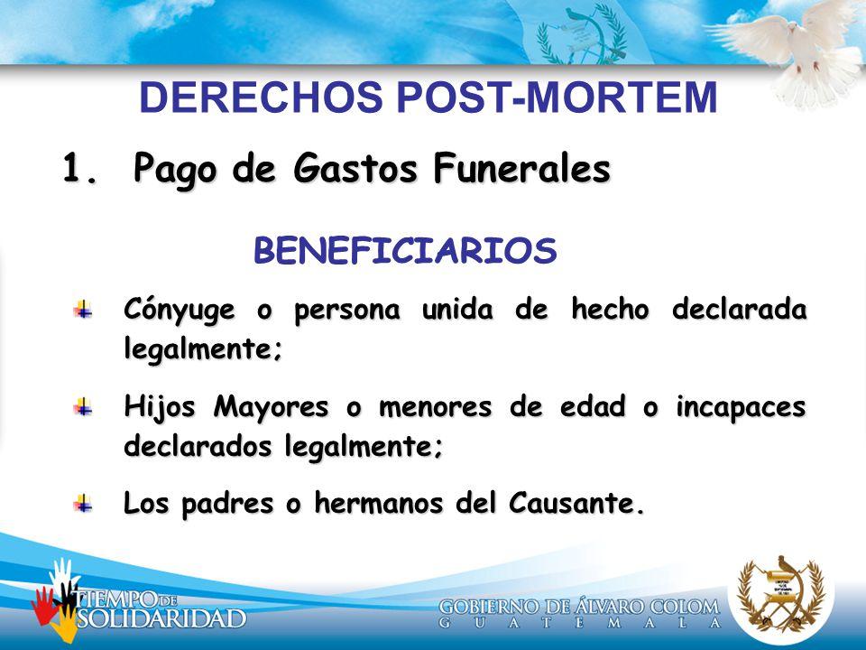 DERECHOS POST-MORTEM BENEFICIARIOS 1. Pago de Gastos Funerales