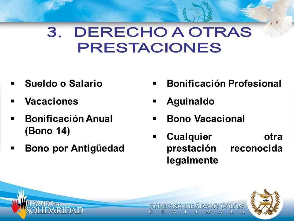 3. DERECHO A OTRAS PRESTACIONES Sueldo o Salario Vacaciones