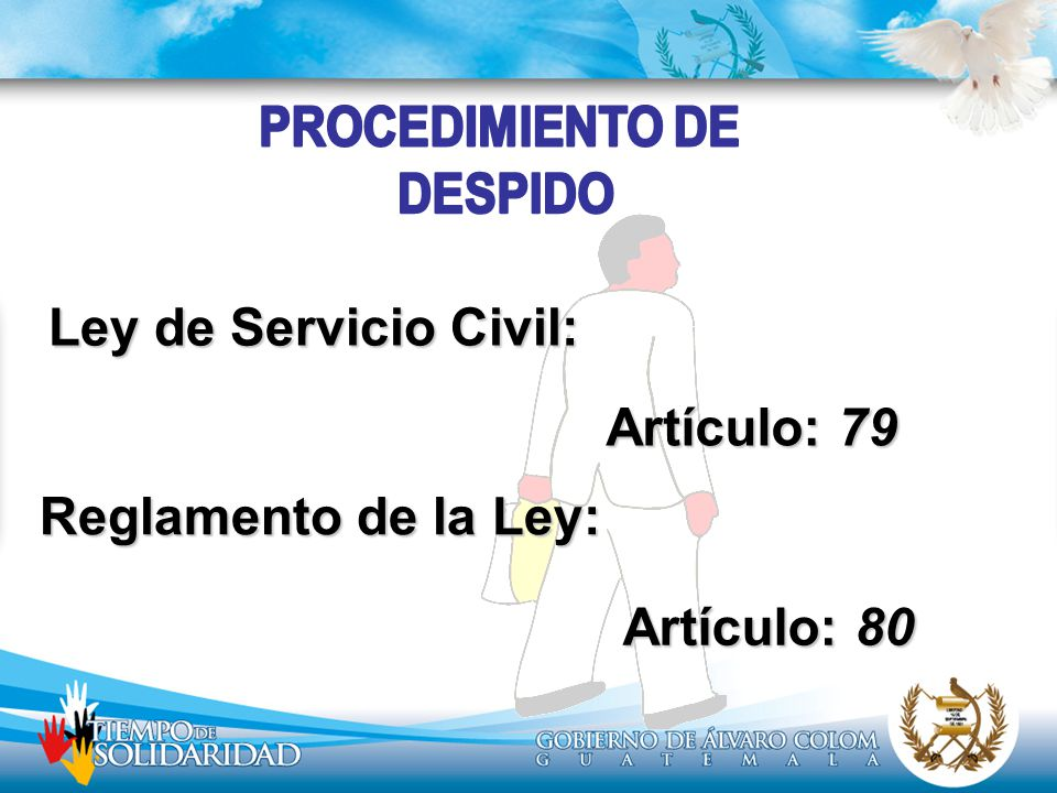 Ley de Servicio Civil: Artículo: 79 Reglamento de la Ley: Artículo: 80