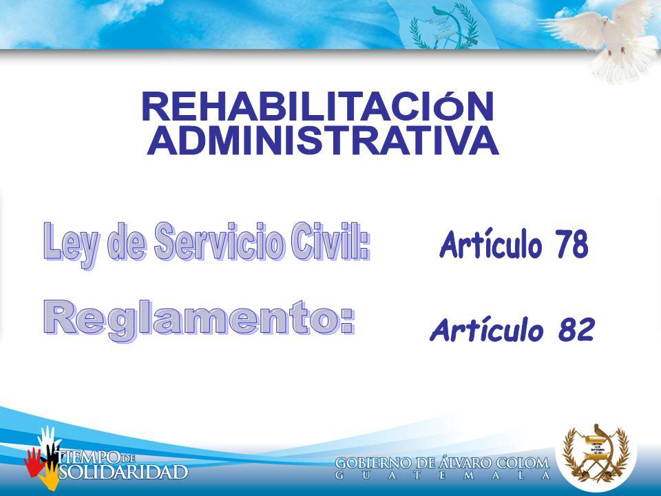 Ley de Servicio Civil: Reglamento: REHABILITACIÓN ADMINISTRATIVA