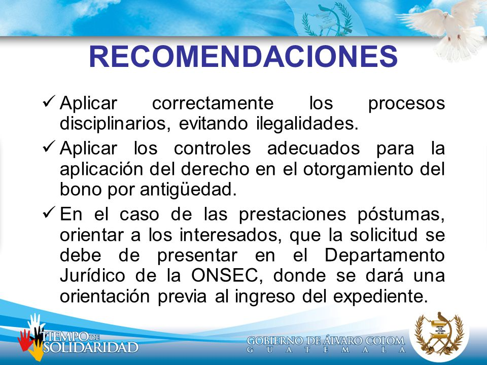 RECOMENDACIONES Aplicar correctamente los procesos disciplinarios, evitando ilegalidades.