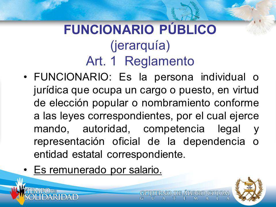 FUNCIONARIO PÚBLICO (jerarquía) Art. 1 Reglamento