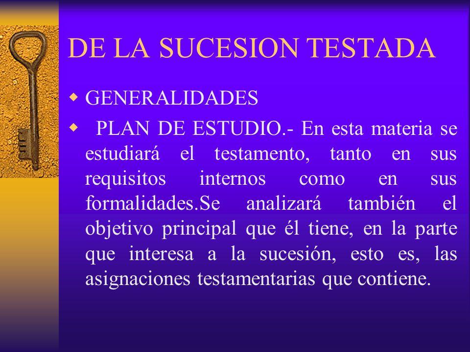 DE LA SUCESION TESTADA GENERALIDADES
