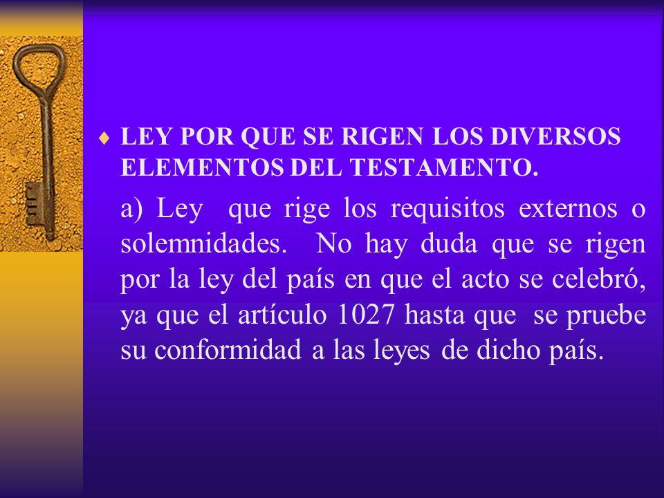 LEY POR QUE SE RIGEN LOS DIVERSOS ELEMENTOS DEL TESTAMENTO.