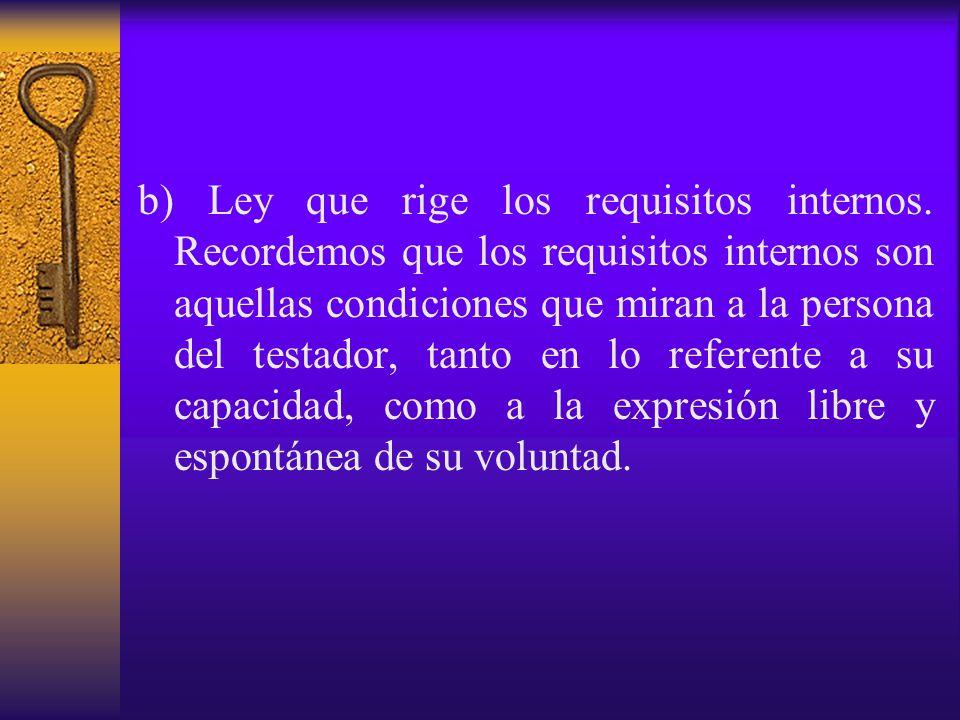b) Ley que rige los requisitos internos
