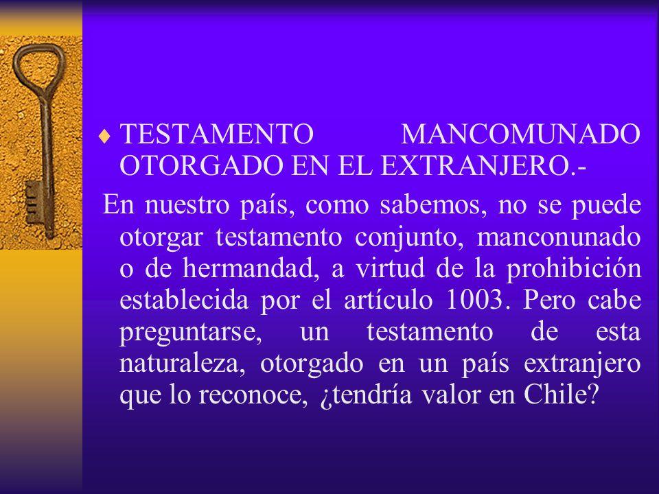 TESTAMENTO MANCOMUNADO OTORGADO EN EL EXTRANJERO.-