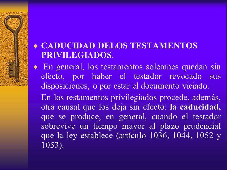 CADUCIDAD DELOS TESTAMENTOS PRIVILEGIADOS.