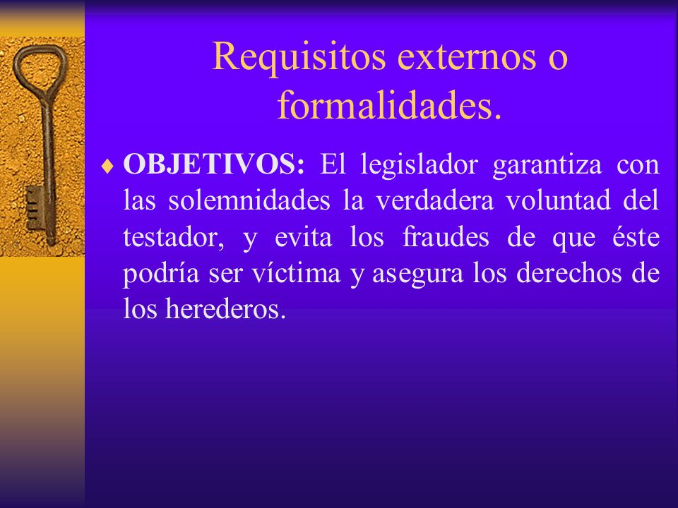 Requisitos externos o formalidades.