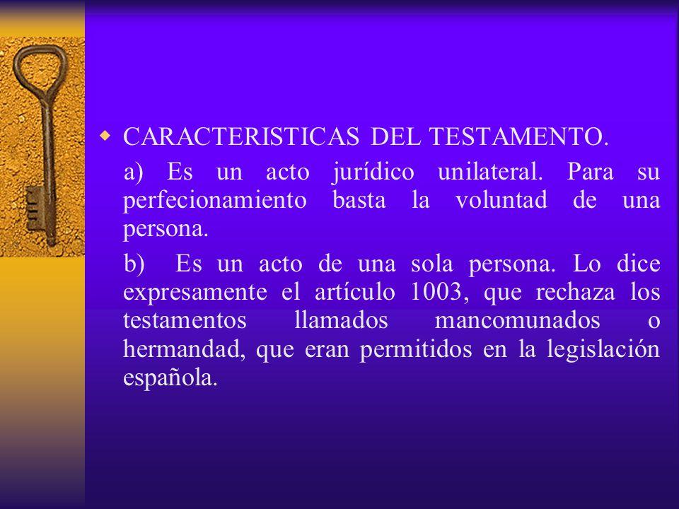 CARACTERISTICAS DEL TESTAMENTO.