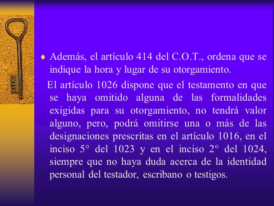 Además, el artículo 414 del C. O. T