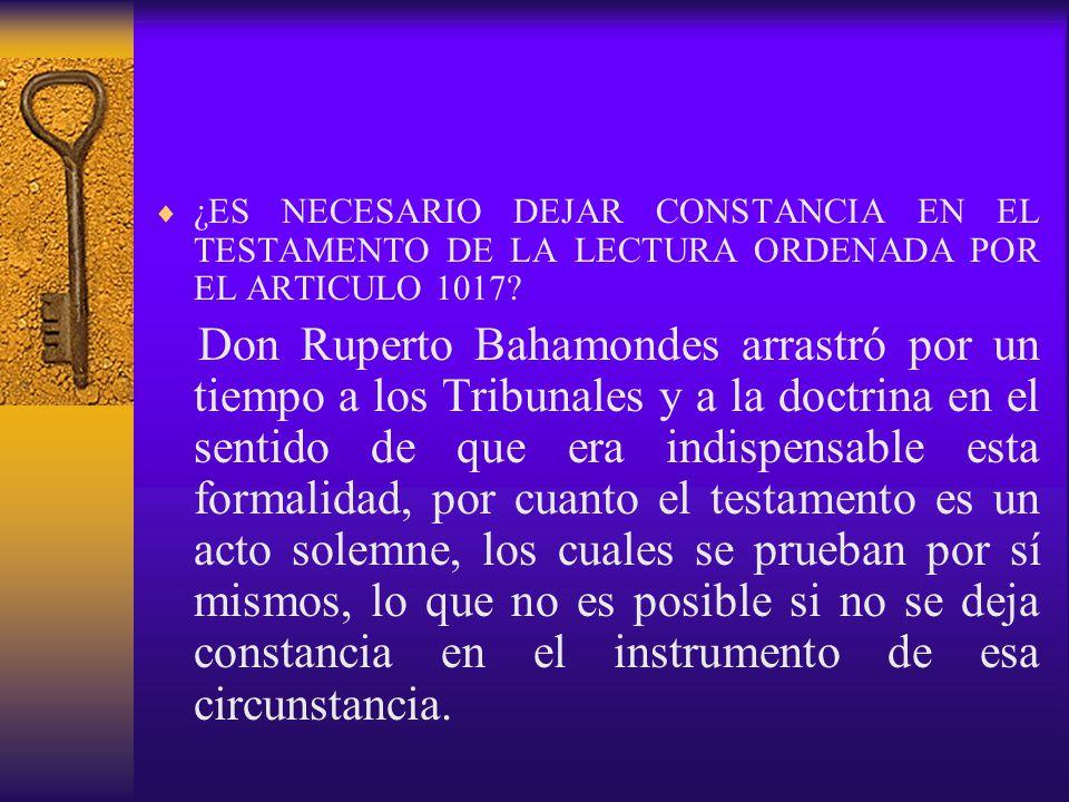 ¿ES NECESARIO DEJAR CONSTANCIA EN EL TESTAMENTO DE LA LECTURA ORDENADA POR EL ARTICULO 1017
