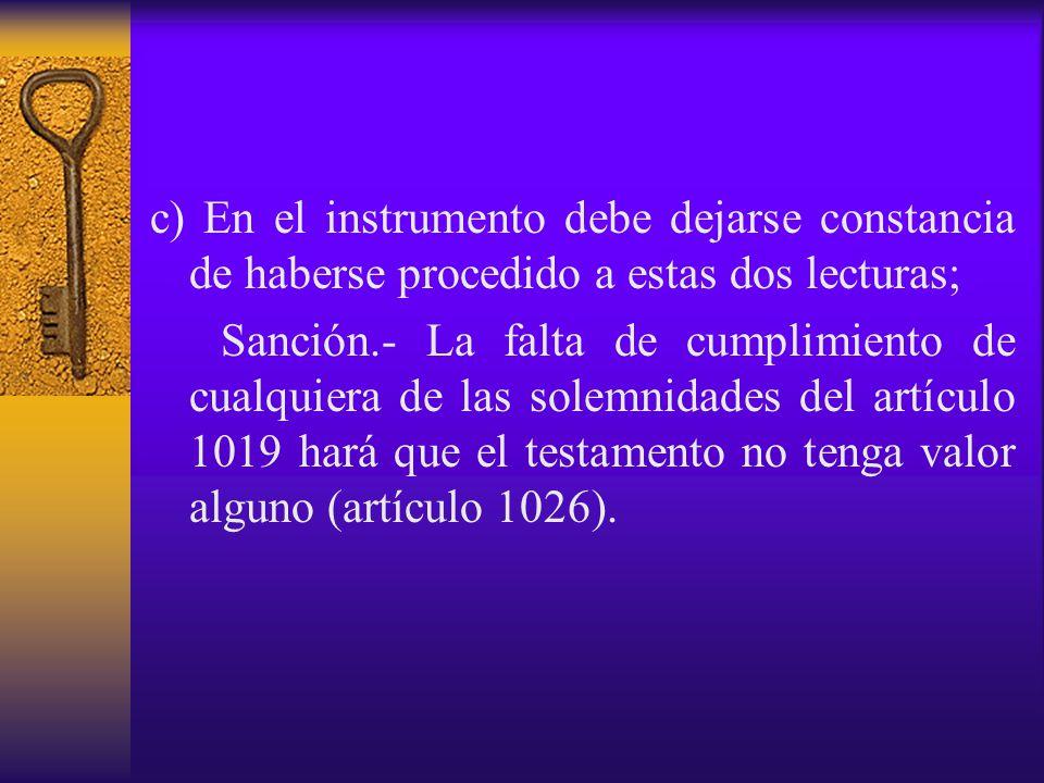 c) En el instrumento debe dejarse constancia de haberse procedido a estas dos lecturas;