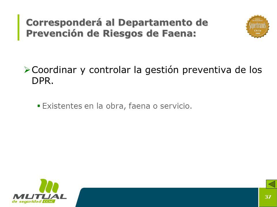 Corresponderá al Departamento de Prevención de Riesgos de Faena: