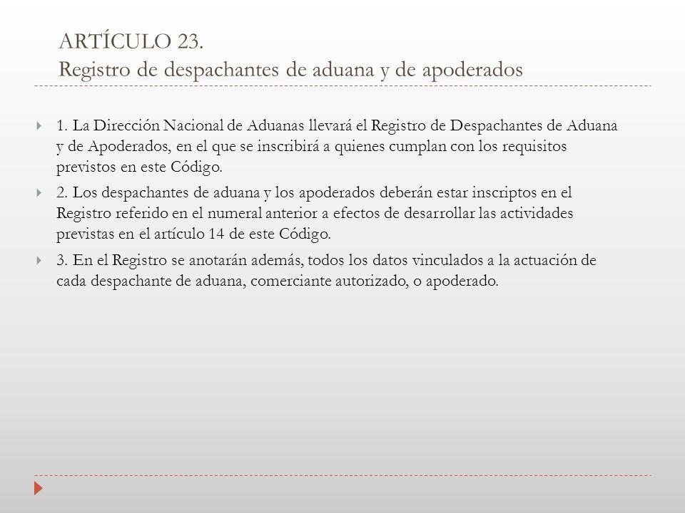 ARTÍCULO 23. Registro de despachantes de aduana y de apoderados