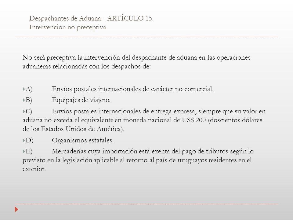 Despachantes de Aduana - ARTÍCULO 15. Intervención no preceptiva