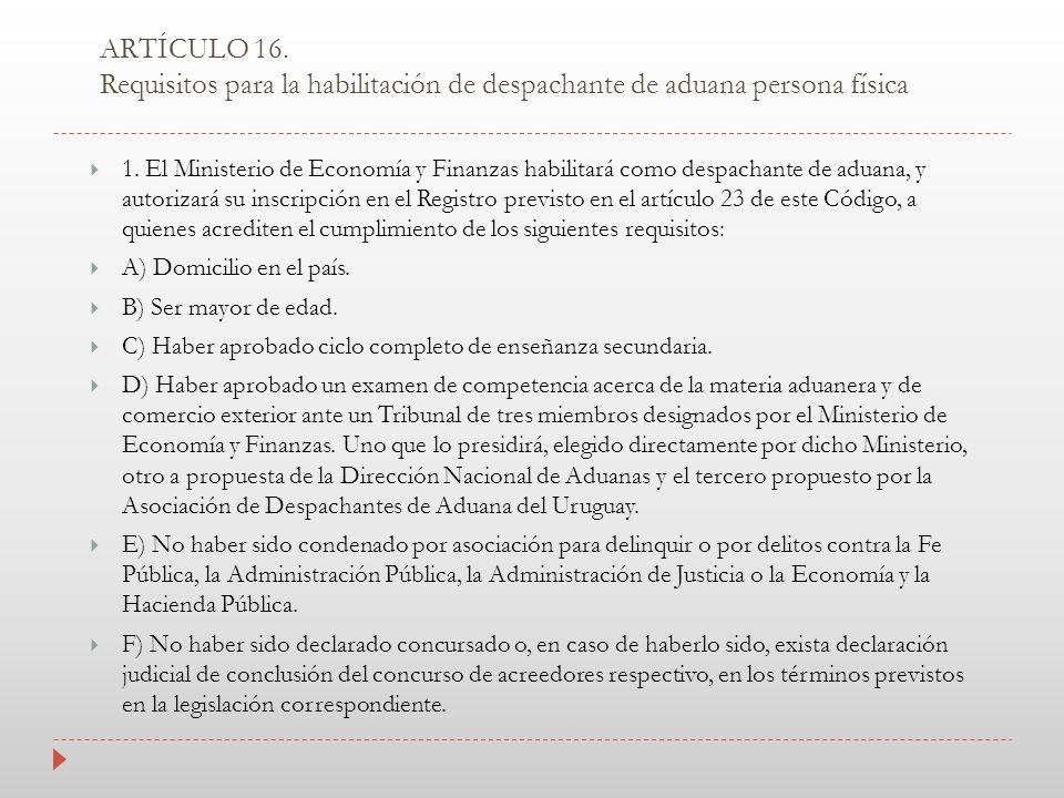 ARTÍCULO 16. Requisitos para la habilitación de despachante de aduana persona física