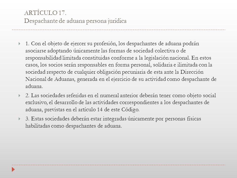 ARTÍCULO 17. Despachante de aduana persona jurídica