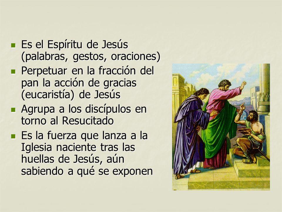 Es el Espíritu de Jesús (palabras, gestos, oraciones)