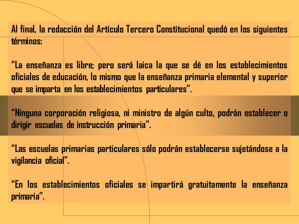 Al final, la redacción del Artículo Tercero Constitucional quedó en los siguientes términos: