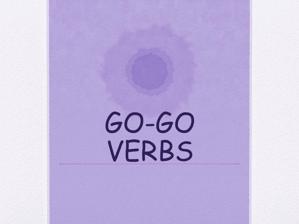 GO-GO VERBS
