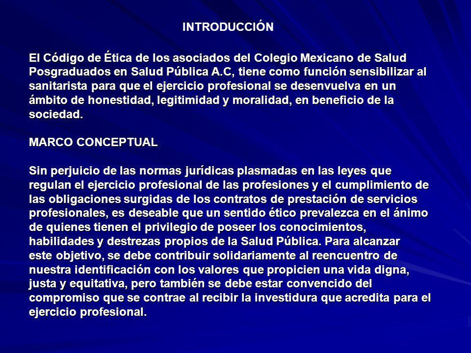 INTRODUCCIÓN El Código de Ética de los asociados del Colegio Mexicano de Salud.