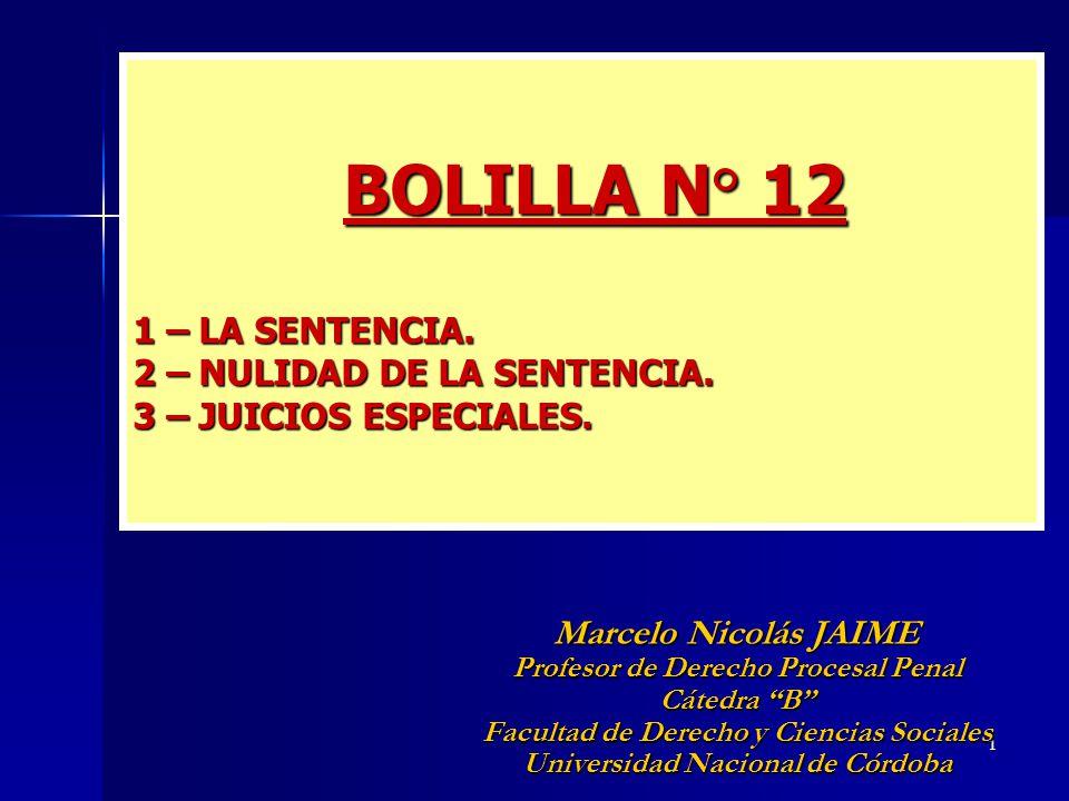 BOLILLA N° 12 1 – LA SENTENCIA. 2 – NULIDAD DE LA SENTENCIA