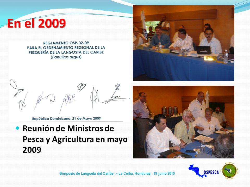 En el 2009 Reunión de Ministros de Pesca y Agricultura en mayo 2009