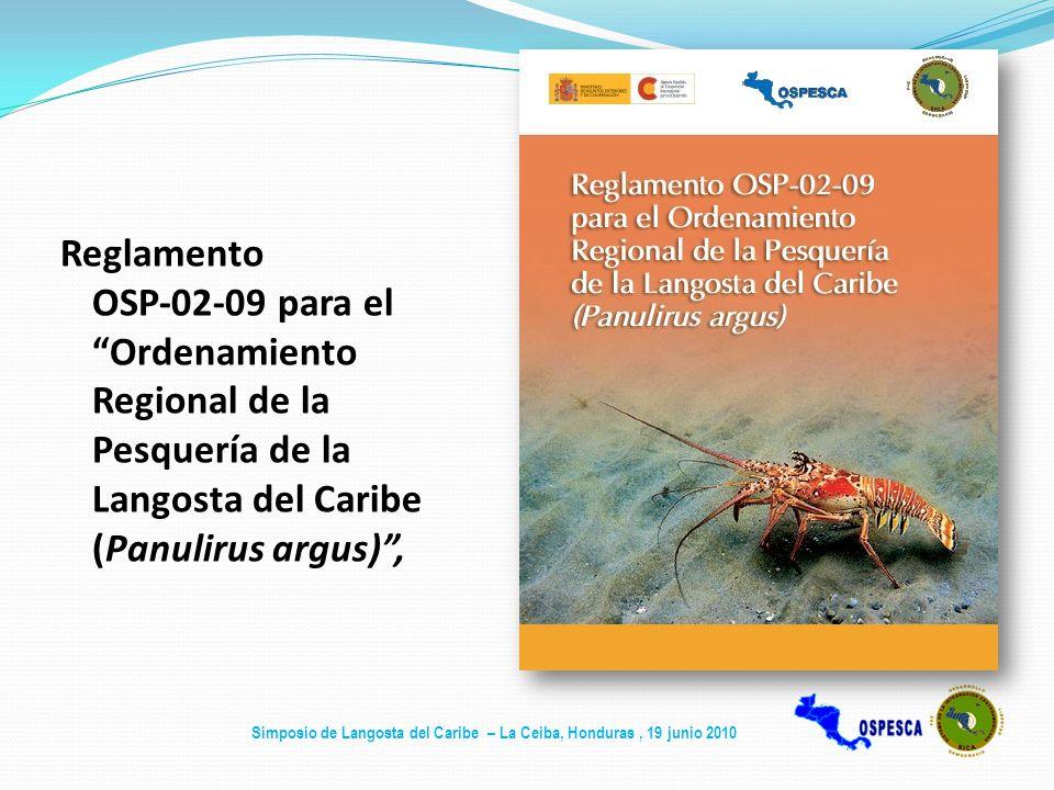 Reglamento OSP‐02‐09 para el Ordenamiento Regional de la Pesquería de la Langosta del Caribe (Panulirus argus) ,