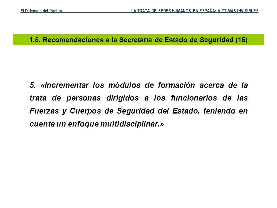 1.5. Recomendaciones a la Secretaría de Estado de Seguridad (15)