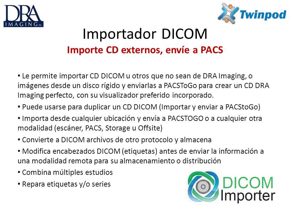 Importador DICOM Importe CD externos, envíe a PACS