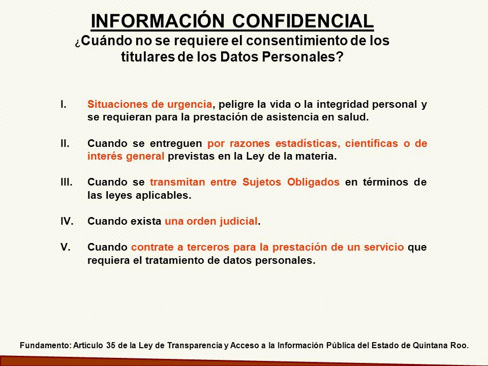 INFORMACIÓN CONFIDENCIAL ¿Cuándo no se requiere el consentimiento de los titulares de los Datos Personales