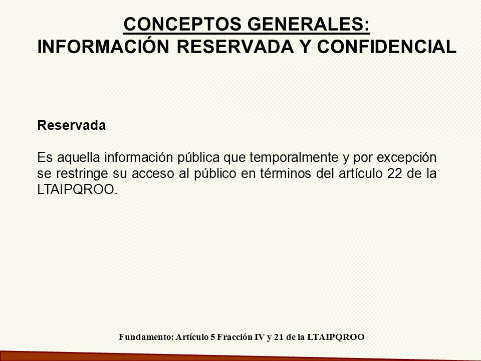 CONCEPTOS GENERALES: INFORMACIÓN RESERVADA Y CONFIDENCIAL