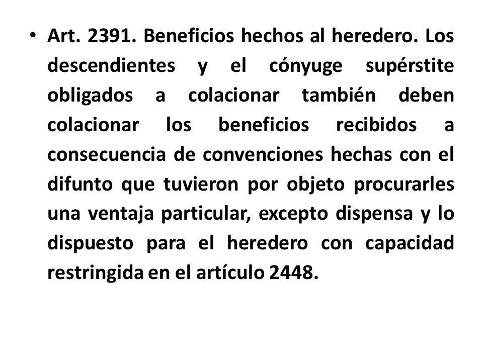 Art. 2391. Beneficios hechos al heredero