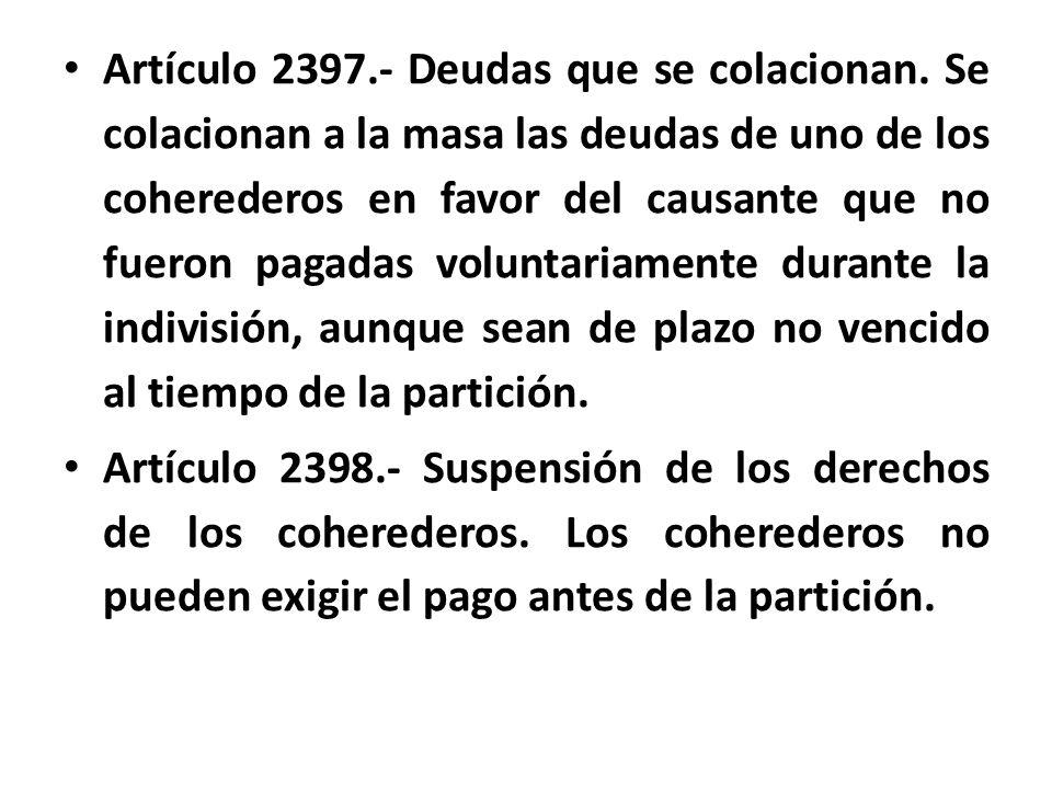 Artículo 2397. - Deudas que se colacionan