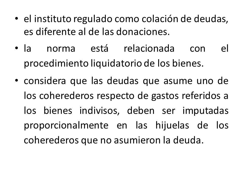el instituto regulado como colación de deudas, es diferente al de las donaciones.