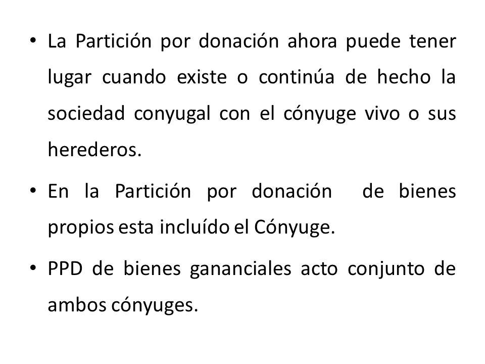 La Partición por donación ahora puede tener lugar cuando existe o continúa de hecho la sociedad conyugal con el cónyuge vivo o sus herederos.