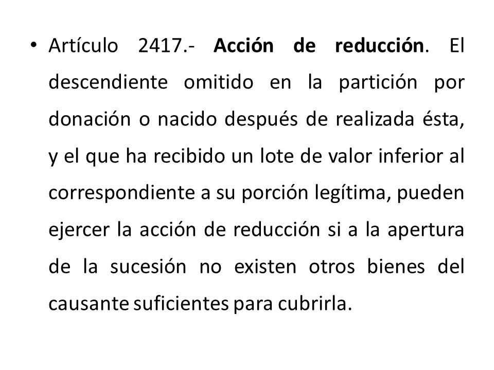 Artículo 2417. - Acción de reducción