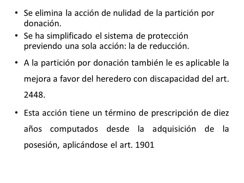 Se elimina la acción de nulidad de la partición por donación.