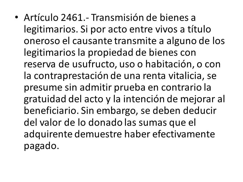 Artículo 2461. - Transmisión de bienes a legitimarios
