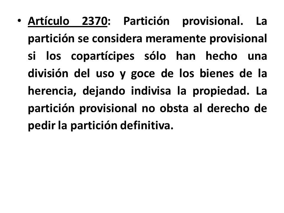 Artículo 2370: Partición provisional
