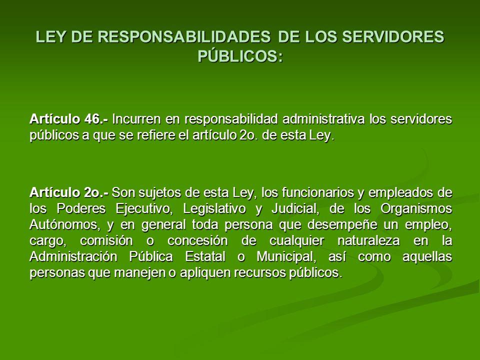 LEY DE RESPONSABILIDADES DE LOS SERVIDORES PÚBLICOS: