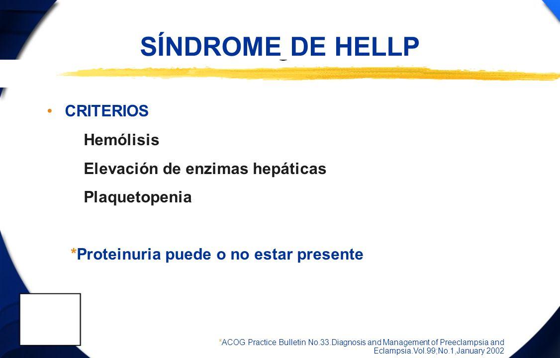 SÍNDROME DE HELLP CRITERIOS Hemólisis Elevación de enzimas hepáticas