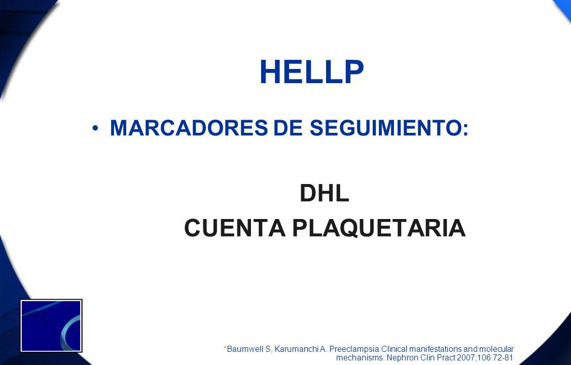 HELLP DHL CUENTA PLAQUETARIA MARCADORES DE SEGUIMIENTO: