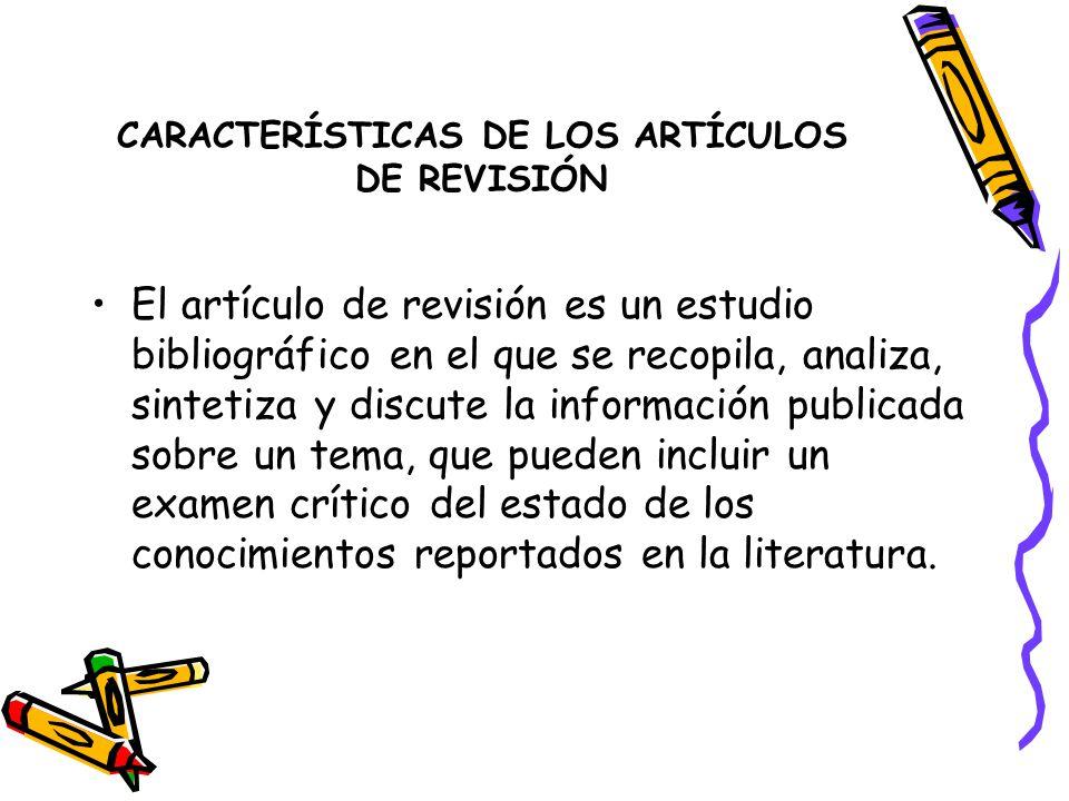 CARACTERÍSTICAS DE LOS ARTÍCULOS DE REVISIÓN